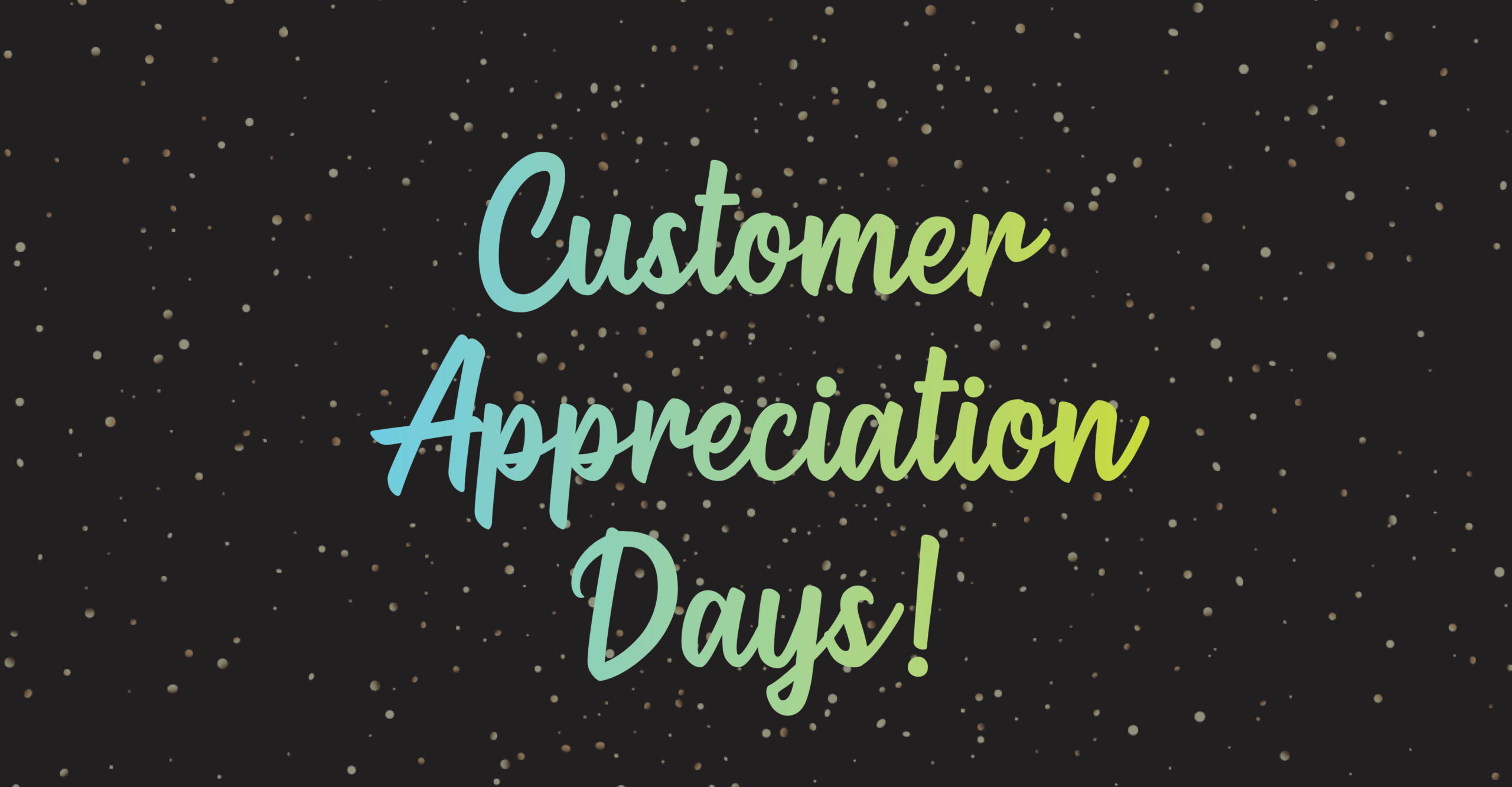 GPC Customer Appreciation Days