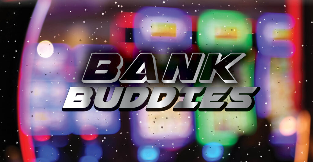 Golden Pony Casino July Bank Buddies